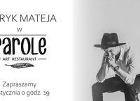 Parole Art Restaurant – występ Patryka Mateji