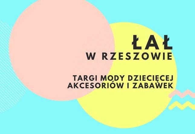 Łał w Rzeszowie - targi mody dziecięcej zabawek i akcesoriów