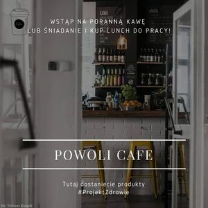 """""""Projekt zdrowie"""" w Powoli Cafe"""